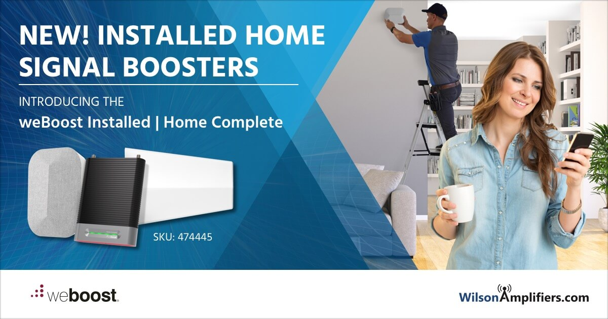 weboost installed home home complete launch
